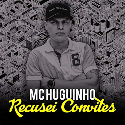 Recusei Convites By Mc Huguinho On Amazon Music