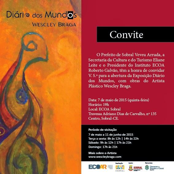 Compartilhando Convite Da Exposição Diário Dos Mundos – Sobral Online