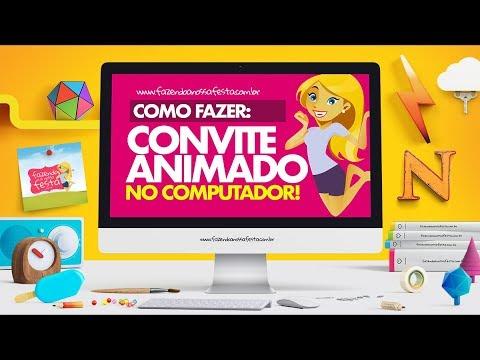 Como Fazer Convite Animado No Computador