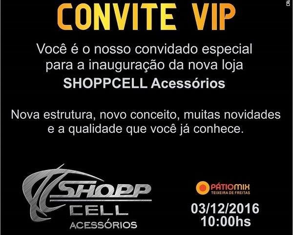 Convite  Nova Loja Shoppcell Será Inaugurada Neste Sábado No