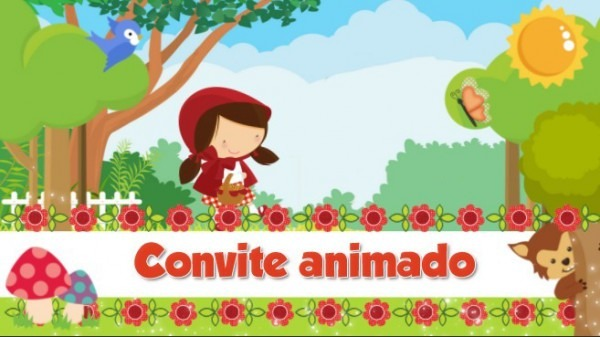 Projeto Proshow Chapeuzinho Vermelho Convite Animado