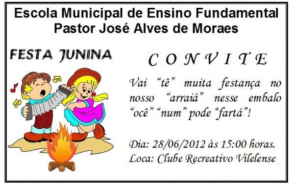 Escola Pastor JosÉ Alves De Moraes  Convite Festa Junina
