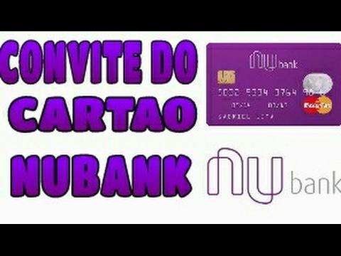 Como Conseguir Convites Do Cartão Nubank