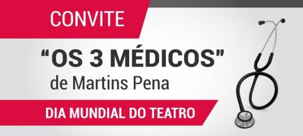 """Convite – """"os 3 Médicos"""" De Martins Pena – Sated"""