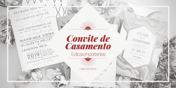 Convite De Casamento  5 Dicas Importantíssimas!