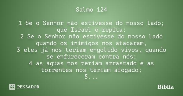 Salmo 124 1 Se O Senhor Não Estivesse Bíblia
