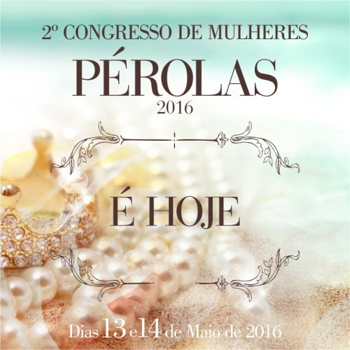 Congresso De Mulheres Pérolas 2016