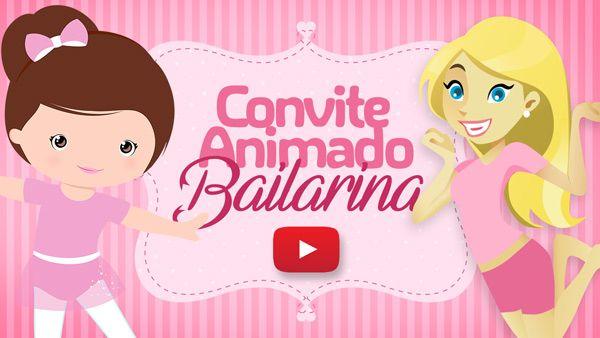 Convite Animado Virtual Bailarina Grátis Para Baixar E