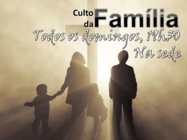 Culto Da Família!!!