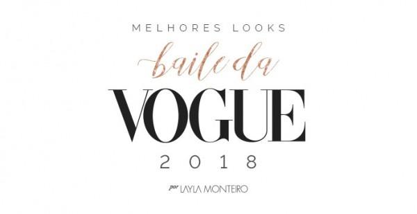 Looks Do Baile Da Vogue 2018
