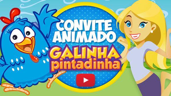 Convite Animado Virtual Galinha Pintadinha Grátis Para Baixar