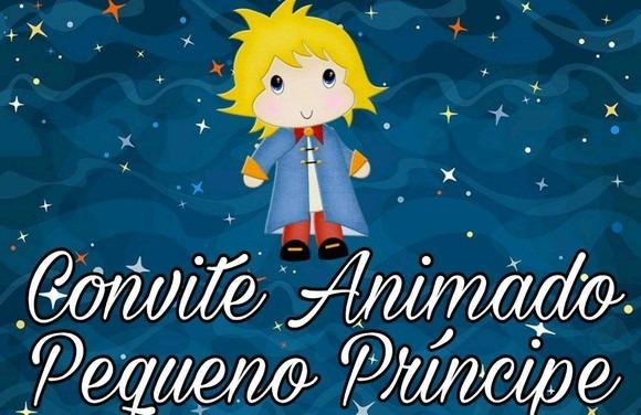 Convite Animado Pequeno Principe Mod 01 Com 5 Fotos