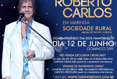 Venda De Ingressos Do Show Do Roberto Carlos Em Maringá
