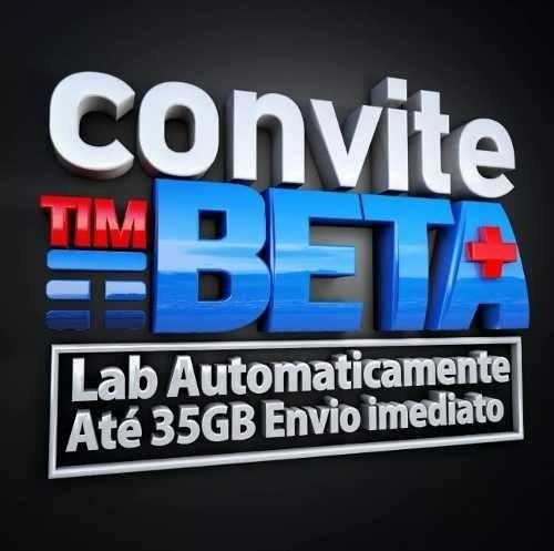Convite Timbeta Tim_betalab Até 35 Gb D Net Qualquer Ddd