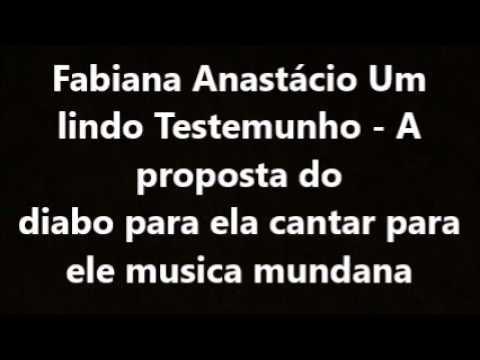 Fabiana Anastácio Um Lindo Testemunho A Proposta Do Diabo Para Ela