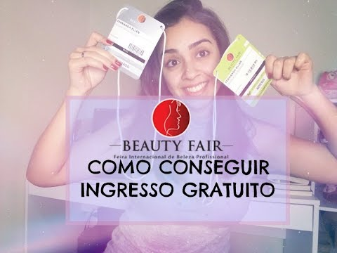 Como Conseguir Ingresso Beauty Fair Gratuito